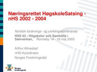 Næringsrettet HøgskoleSatsing - nHS 2002 - 2004