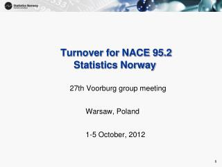 Turnover for NACE 95.2		      Statistics Norway