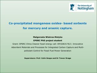 Co-precipitated manganese oxides- based sorbents for mercury and arsenic capture.