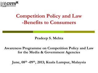 Competition Policy and Law   -Benefits to Consumers