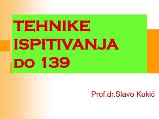 TEHNIKE ISPITIVANJA do 139