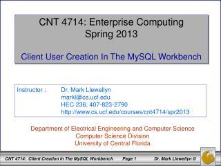 CNT 4714: Enterprise Computing Spring 2013 Client User Creation In The MySQL Workbench