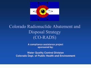 Colorado Radionuclide Abatement and Disposal Strategy (CO-RADS)