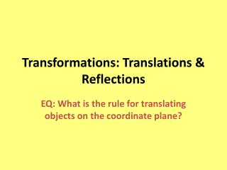 Transformations: Translations & Reflections