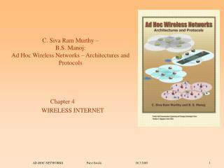 C. Siva Ram Murthy –  B.S. Manoj:  Ad Hoc Wireless Networks – Architectures and Protocols