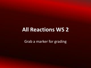 All Reactions WS 2