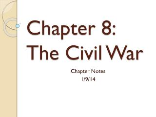 Chapter 8: The Civil War