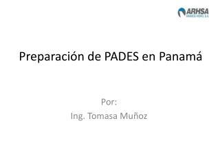Preparación de PADES en Panamá