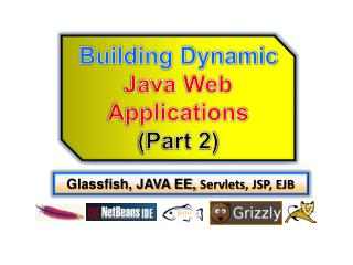 Building Dynamic  Java Web Applications (Part 2)