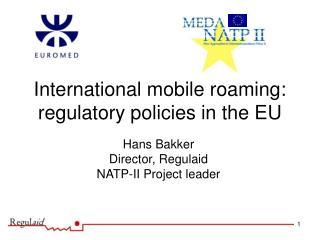 International mobile roaming: regulatory policies in the EU