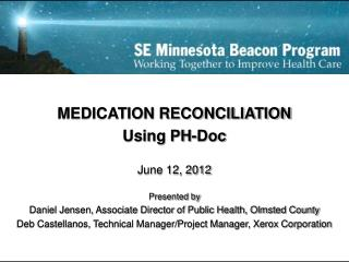 MEDICATION RECONCILIATION Using PH-Doc June 12, 2012 Presented by