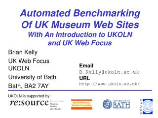 Automated Benchmarking  Of UK Museum Web Sites With An Introduction to UKOLN  and UK Web Focus