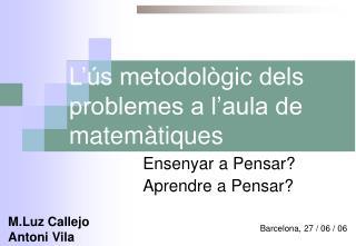 L'ús metodològic dels problemes a l'aula de matemàtiques