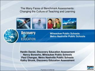 The Many Faces of Benchmark Assessments:   Changing the Culture of Teaching and Learning