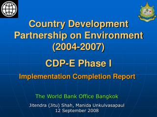 Country Development Partnership on Environment (2004-2007) CDP-E Phase I