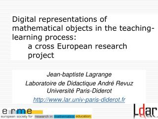 Jean-baptiste Lagrange Laboratoire de Didactique André Revuz Université Paris-Diderot
