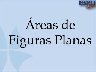 �reas de Figuras Planas