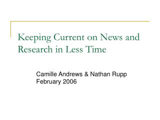 Keeping Current on News and Research in Less Time