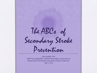 The ABCs  of Secondary Stroke Prevention