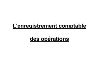 L enregistrement comptable des op rations