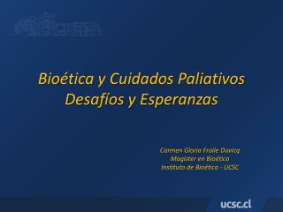 Bioética y Cuidados Paliativos Desafíos y Esperanzas