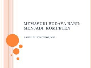 MEMASUKI BUDAYA BARU: MENJADI  KOMPETEN