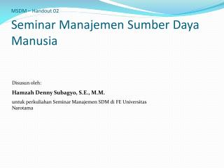 MSDM – Handout  02 Seminar  Manajemen Sumber Daya Manusia