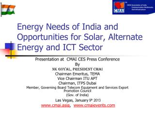 Energy Needs of India and Opportunities for Solar, Alternate Energy and ICT Sector