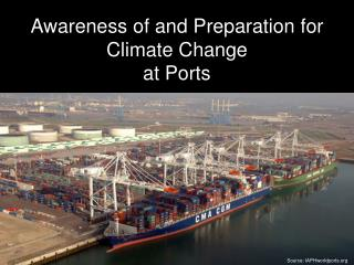 Awareness of and Preparation for Climate Change  at Ports