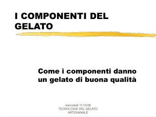 I COMPONENTI DEL GELATO
