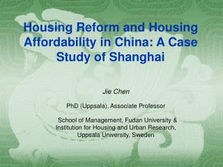 Housing Reform and Housing Affordability in China: A Case Study of Shanghai