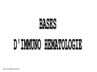 BASES D'IMMUNO HEMATOLOGIE