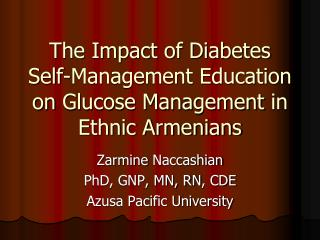 The Impact of Diabetes Self-Management Education on  Glucose Management  in Ethnic Armenians