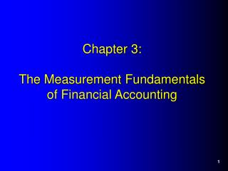 Chapter 3:  The Measurement Fundamentals  of Financial Accounting