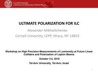 Ultimate polarization for  ilc