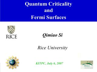 Qimiao Si Rice University