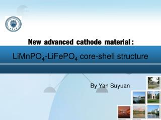 New  advanced  cathode  material :  LiMnPO 4 -LiFePO 4  core-shell structure