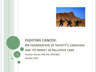 FIGHTING CANCER: An examination of society's language and its impact in palliative care