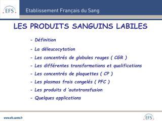 LES PRODUITS SANGUINS LABILES - Définition - La déleucocytation