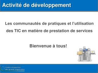 Les communautés de pratiques et l'utilisation des TIC en matière de prestation de services