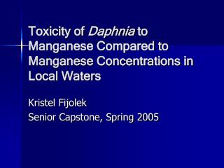 Toxicity of  Daphnia  to Manganese Compared to Manganese Concentrations in Local Waters