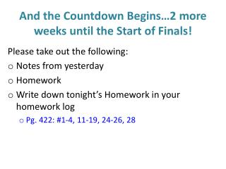 And the Countdown Begins…2 more weeks until the Start of Finals!