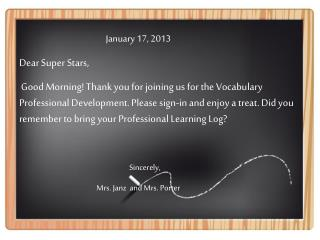 January 17, 2013 Dear Super Stars,