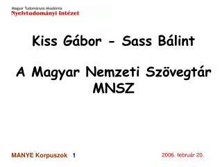 Kiss Gábor - Sass Bálint A Magyar Nemzeti Szövegtár MNSZ