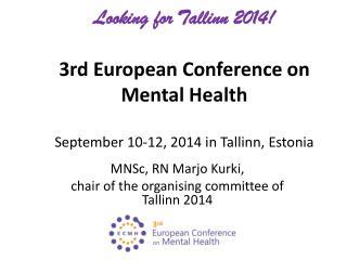 MNSc , RN  Marjo Kurki , chair  of  the  organising committee of Tallinn 2014