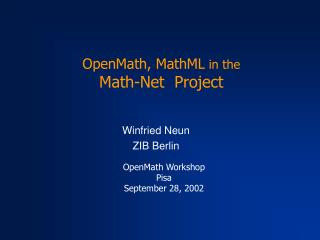 OpenMath, MathML  in the  Math-Net  Project