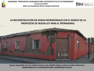 """SEMINARIO """"PROPUESTAS CIUDADANAS PARA UN PROYECTO DE LEY DE PATRIMONIO"""" 31  de enero  2014"""