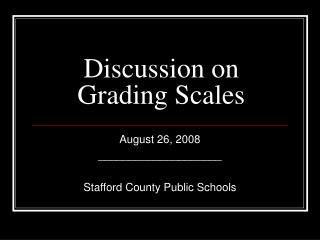 Discussion on Grading Scales