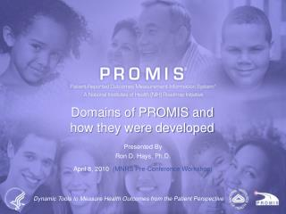 Domains of PROMIS and  how they were developed