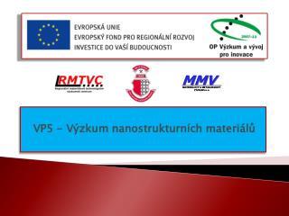 VP5 - Výzkum  nanostrukturních  materiálů